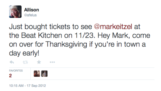 """Allison on Twitter: """"Just bought tickets to see @markeitzel at the Beat Kitchen on 11:23. Hey Mark, come on over for Thanksgiving if you're in town a day early!"""" 2014-11-30 17-19-20"""
