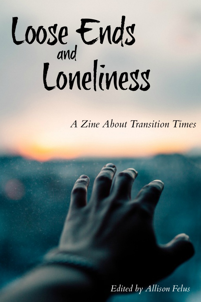 Loose Ends and Loneliness zine